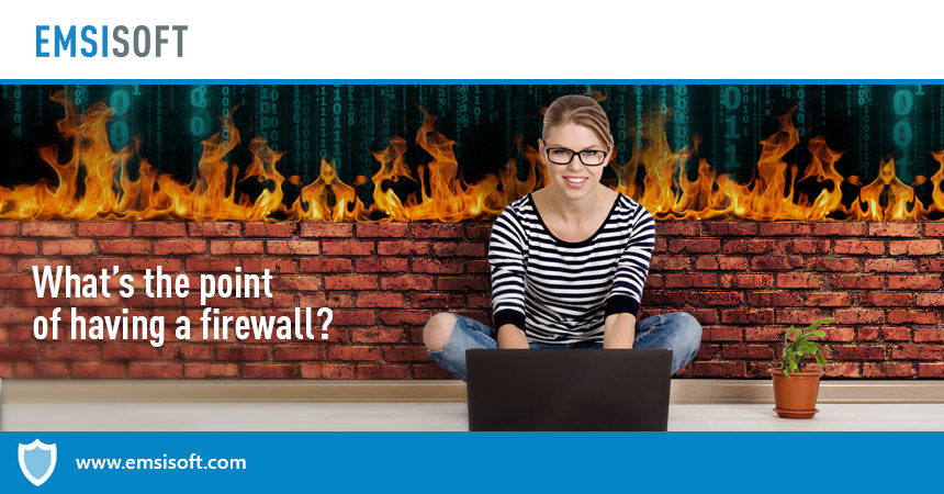 Are firewalls a waste of time? No. Here's why.