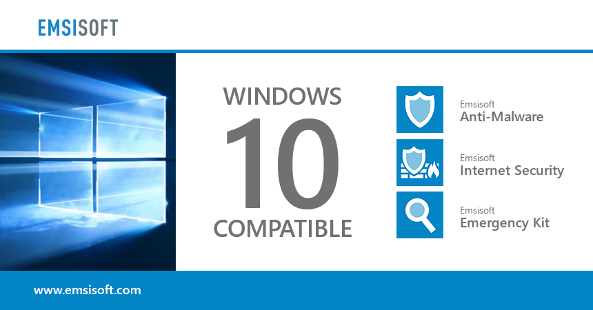 Emsisoft supports Windows 10