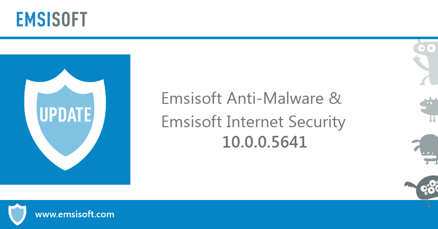 Emsisoft Anti-Malware & Emsisoft Internet Security 10.0.0.5641 released