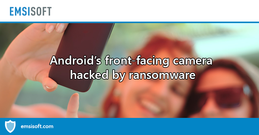 Ransomware hacks Android's front-facing camera to take embarrassing photos