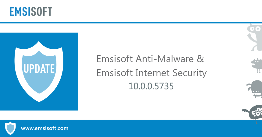 Emsisoft Anti-Malware & Emsisoft Internet Security 10.0.0.5735 released