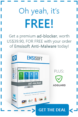 Get a premium ad-blocker, worth US$39.90, FOR FREE with your order of Emsisoft Anti-Malware today!