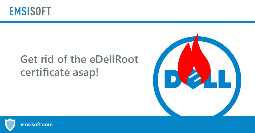 Superfish reloaded: eDellRoot certificate punching a huge security hole in your new Dell computer