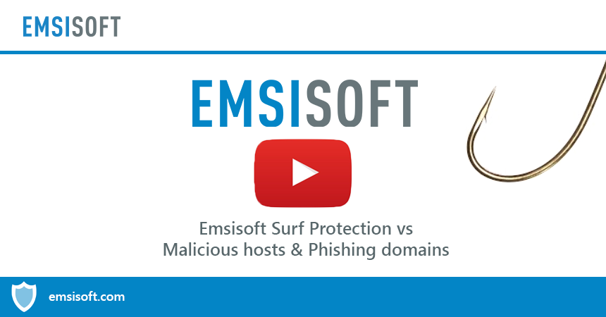 Video: Emsisoft Surf Protection vs malicious hosts and phishing domains