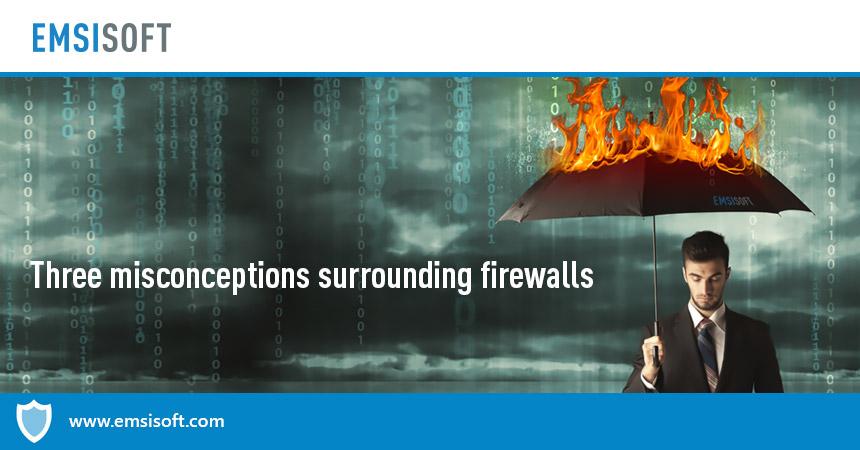 Three misconceptions surrounding firewalls