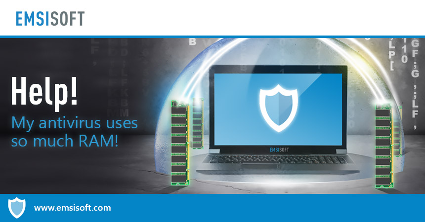 Why antivirus uses so much RAM – And why that is actually a good thing!