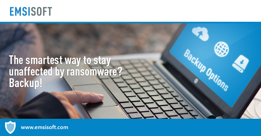 The smartest way to stay unaffected by ransomware? Backup!