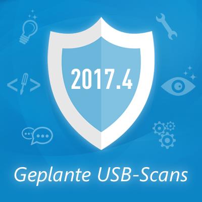 Neu in 2017.4: Geplante USB-Scans und behobene Fehler