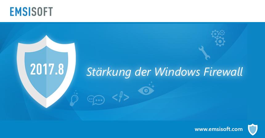 Neu in 2017.8: Stärkung der Windows Firewall