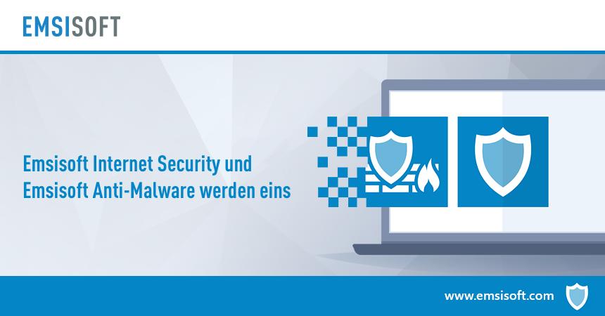 Emsisoft Internet Security und Emsisoft Anti-Malware werden eins