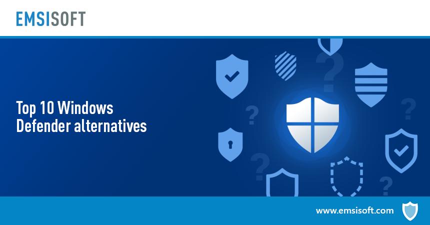 Top 10 best Windows Defender alternatives