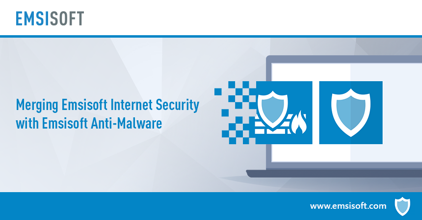 Merging Emsisoft Internet Security with Emsisoft Anti-Malware
