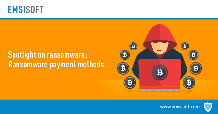 Spotlight on ransomware: Ransomware payment methods