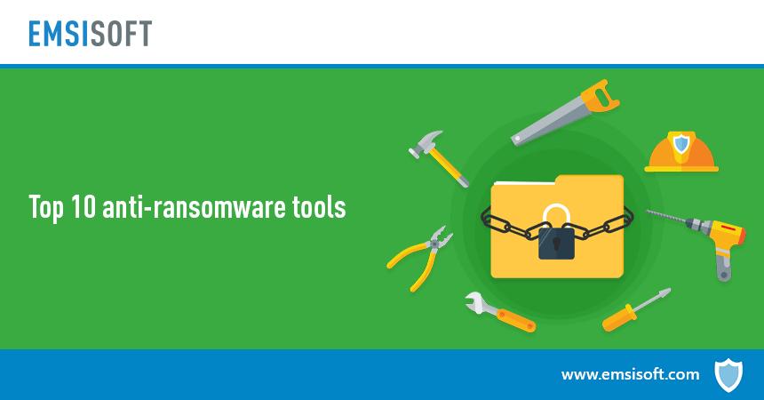 Top 10 anti-ransomware tools