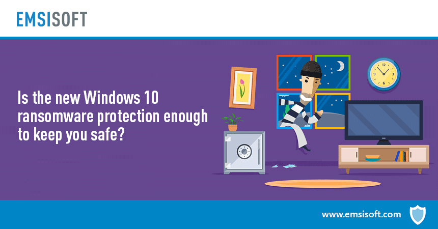 Is the new Windows 10 ransomware protection enough to keep you safe?