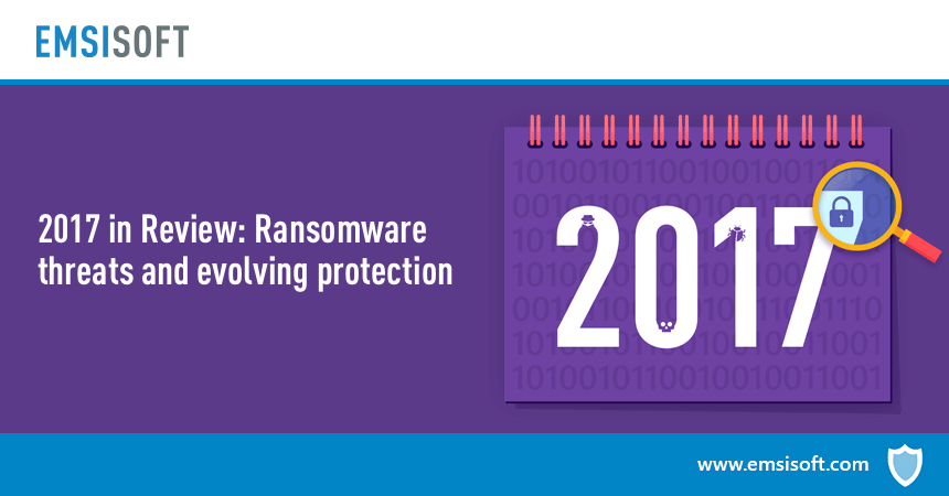 2017 in Review: Ransomware threats and evolving protection