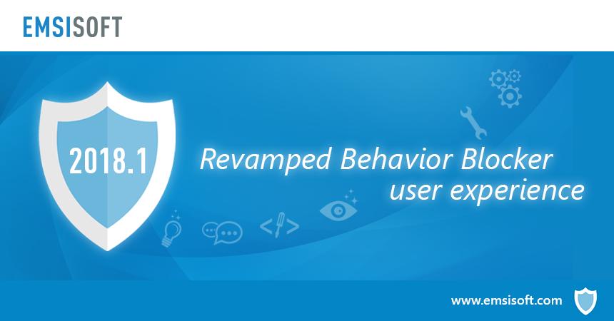 New in 2018.1: Revamped Behavior Blocker user experience