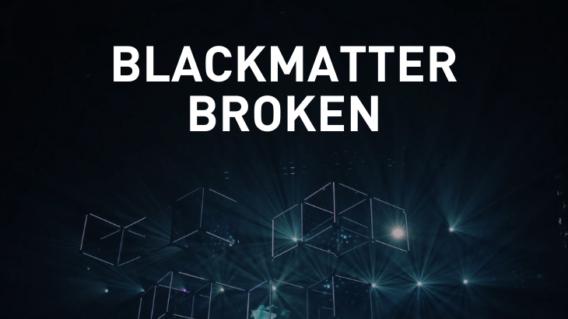 BlackMatter Broken